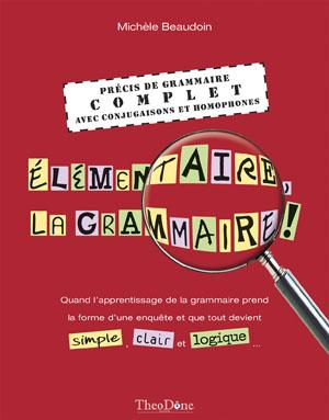 Élémentaire, la grammaire!